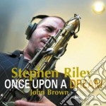 Stephen Riley - Once Upon A Dream cd musicale di Riley Stephen