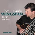 Tom Guarna - Wingspan cd musicale di Guarna Tom