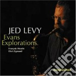 Jed Levy - Evans Explorations cd musicale di Jed Levy