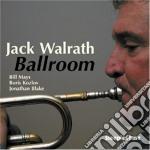 Jack Walrath - Ballroom cd musicale di Jack Walrath