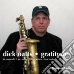Dick Oatts - Gratitude cd musicale di Oatts Dick