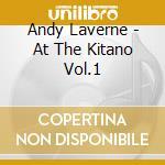 Andy La Verne - At The Kitano Vol.1 cd musicale di LA VERNE ANDY