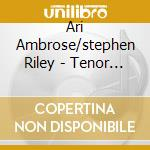 Ari Ambrose/stephen Riley - Tenor Treats cd musicale di AMBROSE ARI /