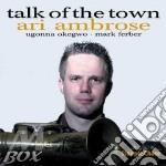 Ari Ambrose - Talk Of The Town cd musicale di AMBROSE ARI