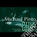 Michael Pinto - Little Green Men cd musicale di Pinto Michael