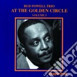 Bud Powell Trio - At The Golden Circle V.3 cd musicale di Bud powell trio