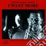 Dexter Gordon Quartet - I Want More cd musicale di Dexter gordon quartet