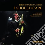 Brew Moore Quartet - I Should Care cd musicale di Brew moore quartet