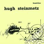 Hugh Steinmetz - Nu! cd musicale di Steinmetz Hugh