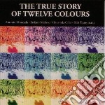 Antonio Moncada - The True Story Of Twelve cd musicale di Moncada Antonio