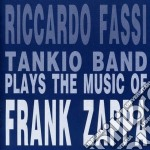 Plays music frank zappa - cd musicale di Riccardo fassi tankio band