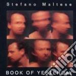 Stefano Maltese - Book Of Yesterday cd musicale di Stefano Maltese