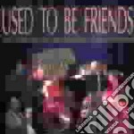 Used to be friends - schiano mario kowald peter cd musicale di M.schiano/p.lovens/p.kowald