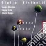 Giulio Visibelli - Senza Parole cd musicale di Giulio Visibelli