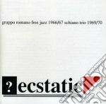 Gruppo Romano Free Jazz & Schiano - Ecstatic cd musicale di Gruppo romano free jazz & schi