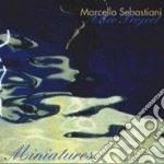 Marcello Sebastiani - Miniatures cd musicale di Riccardo Arrighini
