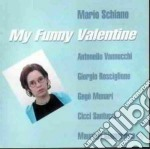 Mario Schiano - My Funny Valentine cd musicale di Mario Schiano