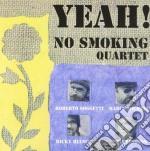 No Smoking Quartet - Yeah! cd musicale di No smoking quartet