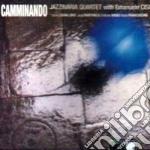 Jazzinaria Quartet & Emanuele Cisi - Camminando cd musicale di Jazzinaria quartet & emanuele