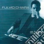 Fulvio Chiara - At Home cd musicale di Chiara Fulvio