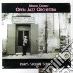 Mimmo Cafiero Open Jazz Orchestra - Plays Sicilian Songs cd musicale di Mimmo cafiero open jazz orches