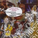 S.gibellini/a.tavolazzi/m.beggio - Let's Face The Music And. cd musicale di S.gibellini/a.tavolazzi/m.begg