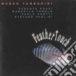 Marco Tamburini - Feather Touch cd musicale di Marco Tamburini