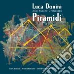 Luca Donini & The Future Orchestra - Piramidi cd musicale di Luca donini & the future orche