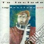 Luigi Bonafede - To Include cd musicale di Luigi Bonafede