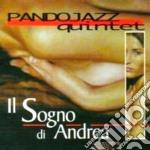 Pandojazz Quintet - Il Sogno Di Andrea cd musicale di Quintet Pandojazz