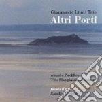 Gianmario Liunu Trio - Altri Porti cd musicale di Gianmario liunu trio