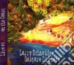 Larry Schneider & Gaspare Di Lieto - Live At Jazz On The Coast cd musicale di Larry schneider & gaspare di l