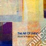 Alvaro Is Rojas - The Art Of Living cd musicale di Alvaro is rojas