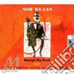 NOW WE CAN (Rava,Trovesi,Fresu..) cd musicale di BANSIGU BIG BAND