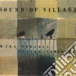 Mika Pohjola & Yusuke Yamamoto - Sound Of Village cd musicale di Mika pohjola & yusuke yamamoto