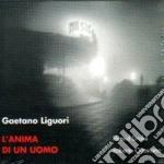 Gaetano Liguori - L'anima Di Un Uomo cd musicale di Gaetano Liguori