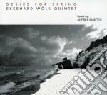 Ekkehard Wolk Quintet - Desire For Spring cd musicale di Ekkehard wolk quinte