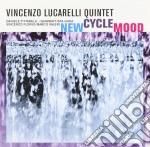 Vincenzo Lucarelli Quintet - New Cycle Mood cd musicale di Vincenzo lucarelli q