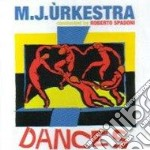 M.J. Urkestra - Dances cd musicale di M.j.urkestra