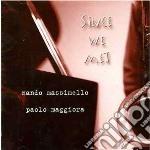 Nando Massimello/paolo Maggiora - Since We Met cd musicale di Massimello/pao Nando