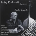 Luigi Ruberti Project - Sud A Levante cd musicale di Luigi ruberti projec