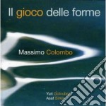 Massimo Colombo - Il Gioco Delle Forme cd musicale di Colombo Massimo