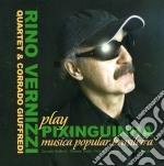 Rino Vernizzi Quartet & Giuffredi - Plays Pixinguinha cd musicale di Rino vernizzi quarte