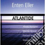Enten Eller - Atlantide cd musicale di Eller Enten