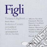 Tiziana Ghiglioni - Figli cd musicale di Tiziana Ghiglioni