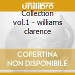 Collection vol.1 - williams clarence cd musicale di The clarence williams