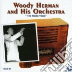 Woody Herman & His Orchestra - The Radio Years cd musicale di Woody Herman