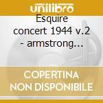Esquire concert 1944 v.2 - armstrong louis hawkins coleman holiday billie tatum art cd musicale di L.armstrong/c.hawkins/a.tatum