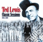 Classic sessions 1928-29 - cd musicale di Ted Lewis