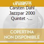 Carsten Dahl Jazzpar 2000 Quintet - Same cd musicale di Carsten dahl jazzpar 2000 quin